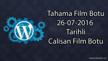 Tahamata Film Botu 26-07-2016 Tarihli WordPress Film Botu